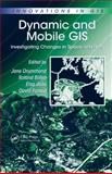 Dynamic and Mobile GIS : Investigating Changes in Space and Time, Joao, Elsa and Forrest, David, 0849390923