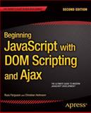 Beginning JavaScript with DOM Scripting and Ajax, Russ Ferguson and Christian Heilmann, 1430250925