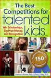 The Best Competitions for Talented Kids, Frances Karnes and Tracy Riley, 1618210920