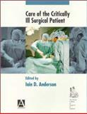 Care of the Critically Ill Surgical Patient, Iain D. Anderson, 0340700920