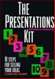 The Presentations Kit : 10 Steps for Selling Your Ideas, Wilder, Claudyne, 0471310921