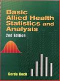 Basic Allied Health Statistics and Analysis, Koch, Gerda and Waterstraat, Frank, 0766810925