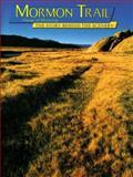 Mormon Trail, Stanley B. Kimball and Violet T. Kimball, 0887140920