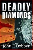 Deadly Diamonds, John Dobbyn, 1608090922