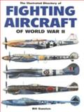 The Illustrated Directory of Fighting Aircraft of World War II, Gunston, Bill, 1840650923