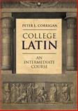 College Latin : An Intermediate Course, Corrigan, Peter L., 0300190921