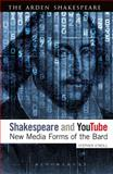 Shakespeare and Youtube : New Media Uses of the Bard, O'Neill, Stephen, 1441120920