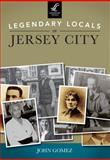 Legendary Locals of Jersey City, John Gomez, 1467100927