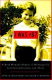 I Was #87 : A Deaf Woman's Ordeal of Misdiagnosis, Institutionalization, and Abuse, Bolander, Anne M. and Renning, Adair N., 1563680920