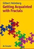 Getting Acquainted with Fractals, Helmberg, Gilbert, 3110190923