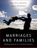 Marriages, Families, and Relationships : Making Choices in a Diverse Society, Lamanna, Mary Ann and Riedmann, Agnes, 0495390925