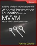 Building Enterprise Applications with Windows® Presentation Foundation and the Model View ViewModel Pattern, Garofalo, Raffaele, 0735650926