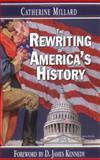 The Rewriting of America's History, Catherine Millard, 0889650926