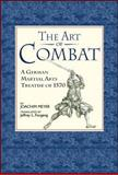 The Art of Combat : A German Martial Arts Treatise Of 1570, Meyer, Joachim, 1403970920