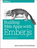 Building Web Apps with Ember. Js, Cravens, Jesse and Brady, Thomas, 1449370926
