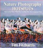 Nature Photography Hot Spots, Tim Fitzharris, 1552090922