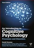 An Introduction to Cognitive Psychology : Processes and Disorders, Groome, David, 1848720920