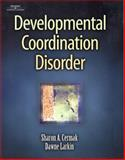 Developmental Coordination Disorder, Larkin, Dawne and Cermak, Sharon A., 0769300928