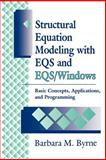 Structural Equation Modeling with EQS and EQS-Windows : Basic Concepts, Applications, and Programming, Byrne, Barbara M., 0803950926