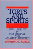Torts and Sports, Raymond L. Yasser, 0899300928