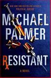 Resistant, Michael Palmer, 1250030927