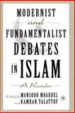 Modernist and Fundamentalist Debates in Islam : A Reader, Moaddel, Mansoor, 1403960925