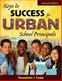 Keys to Success for Urban School Principals, Cooke, Gwendolyn J., 1412940923