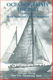 Oceanography: the Past : Proceedings of the Third International Congress on the History of Oceanography, Held September 22-26, 1980 at the Woods Hole Oceanographic Institution, Woods Hole, Massachusetts, USA on the Occasion of the Fiftieth Anniversary of the Founding of the Institution, , 1461380928