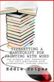 Typesetting a Manuscript for Printing with Word, Eddie Snipes, 1475000928
