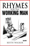Rhymes for the Working Man, Keith Walker, 1479750921