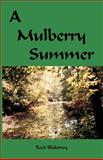 A Mulberry Summer, Reed Blakeney, 1553690923