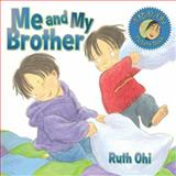 Me and My Brother, Ruth Ohi, 1554510929