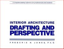 Interior Architecture Drafting and Perspective, Frederic Jones, 1560520922
