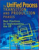 The Unified Process Transition and Production Phases Vol. 4 : Best Practices in Implementing the Up, W. Ambler, Scott and Constantine, Larry, 157820092X