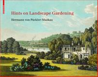 Hints on Landscape Gardening : Hermann Von Pückler-Muskan, Pückler-Muskau, Hermann, 3038210927