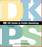 DK Guide to Public Speaking Plus NEW MyCommunicationLab with Pearson EText -- Access Card Package, Ford-Brown, Lisa A. and Dorling Kindersley Publishing Staff, 0205980929