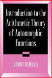Introduction to the Arithmetic Theory of Automorphic Functions, Shimura, Goro, 0691080925