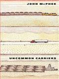 Uncommon Carriers, John McPhee, 0786290927
