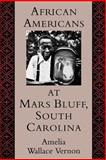 African Americans at Mars Bluff, South Carolina, Amelia W. Vernon, 1570030928
