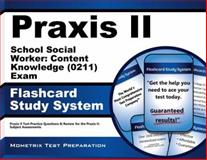 Praxis II School Social Worker Content Knowledge (0211) Exam Flashcard Study System : Praxis II Test Practice Questions and Review for the Praxis II - Subject Assessments, Praxis II Exam Secrets Test Prep Team, 1621200922