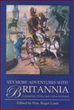 Yet More Adventures with Britannia : Personalities, Politics and Culture in Britain, , 1845110927