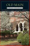 Old Main : Small Colleges in Twenty-First Century America, Schuman, Samuel, 0801880920