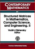 Structured Matrices in Mathematics, Computer Science, and Engineering, , 0821820923