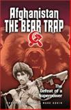 Afghanistan: The Bear Trap : The Defeat of a Superpower, Yousaf, Mohammad and Adkin, Mark, 0971170924