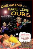 Dreaming of a Face Like Ours, William H. Foster, 0982200927