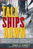 Tall Ships Down : The Last Voyages of the Pamir, Albatross, Marques, Pride of Baltimore, and Maria Asumpta, Parrott, Daniel S., 0071390928