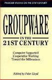 Groupware in the 21st Century, , 0275950921