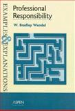 Professional Responsibility : Examples and Explanations, Wendel, W. Bradley, 0735540926