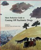 Harm Reduction Guide to Coming off Psychiatric Drugs, Will Hall, 0980070929
