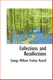 Collections and Recollections, George William Erskine Russell, 1103720929